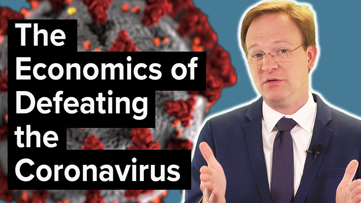 Video — The Economics of Defeating the Coronavirus